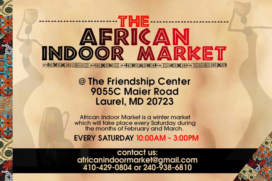 African Indoor Market – Saturdays 10:00am – 3:00pm – The Friendship Center