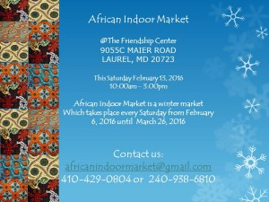 African Indoor Market – Laurel, Maryland – Every Saturday from February to March 26, 2016